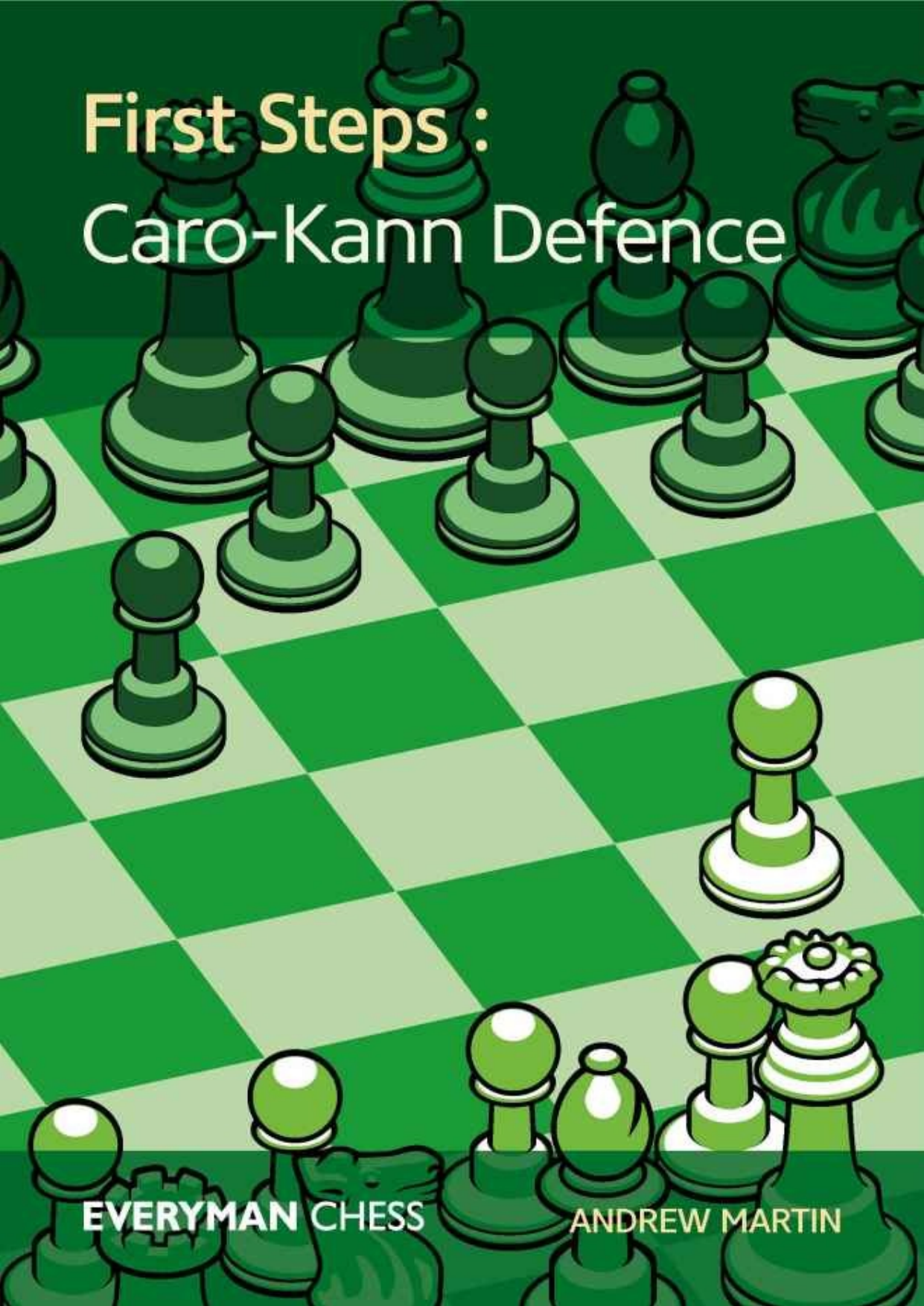 First Steps the Caro Kann Defence