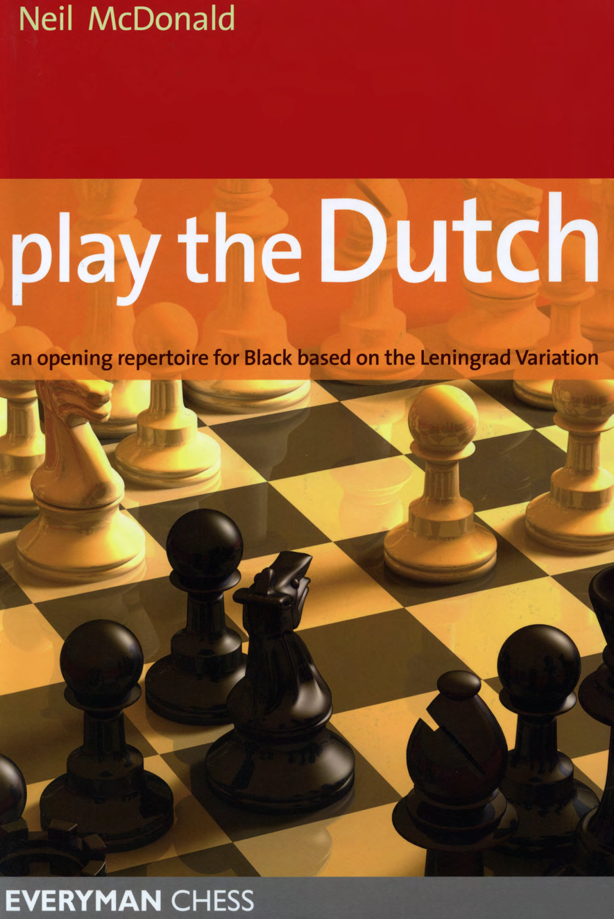Play the Dutch an Opening Repertoire for Black